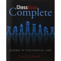 ChessBase Complete: Chess in the Digital World - Jon Edwards
